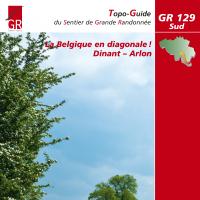 Nouveau topo-guide, GR 129 - Sud Tronçon Dinant – Arlon