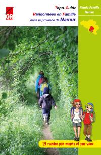 Quinze randonnées en Famille d'un jour dans la province de Namur