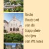 Het GR-pad van de waalse trappistenabdijen : Chimay - Rochefort – Orval  (electronische versie)
